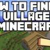 Comment trouver un village dans minecraft