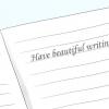 Comment faire pour avoir une belle écriture