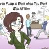 Comment pomper au travail lorsque vous travaillez avec tous les hommes